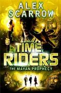 Time Riders 08 The Mayan Prophecy
