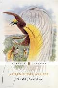The Penguin Classics the Malay Archipelago