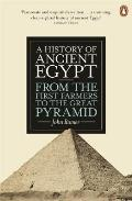 History of Ancient Egypt: From the First Farmers To the Great Pyramid