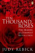 Ten Thousand Roses The Making Of A Femin