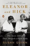 Eleanor & Hick The Love Affair That Shaped a First Lady