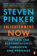 Enlightenment Now The Case for Reason Science Humanism & Progress