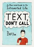 Text Dont Call An Illustrated Guide to the Introverted Life