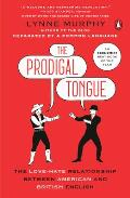 Prodigal Tongue The Love Hate Relationship Between American & British English