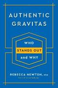 Authentic Gravitas Who Stands Out & Why