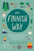 Finnish Way Finding Courage Wellness & Happiness Through the Power of Sisu