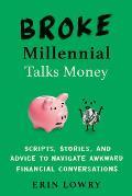 Broke Millennial Talks Money Scripts Stories & Advice to Navigate Awkward Financial Conversations