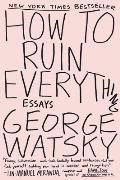 How to Ruin Everything Essays