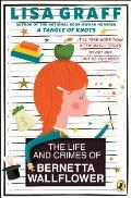 Life & Crimes of Bernetta Wallflower