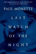 Last Watch of the Night Essays Too Personal & Otherwise