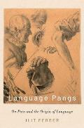 Language Pangs: On Pain and the Origin of Language
