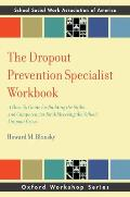 Dropout Prevention Specialist Workbook A How To Guide for Building Skills & Competence in Education