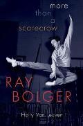 Ray Bolger: More Than a Scarecrow