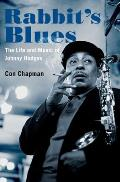 Rabbits Blues The Life & Music of Johnny Hodges