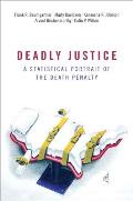 Deadly Justice A Statistical Portrait Of The Death Penalty