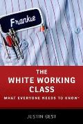 White Working Class What Everyone Needs to Know