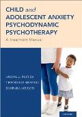 Child and Adolescent Anxiety Psychodynamic Psychotherapy: A Treatment Manual
