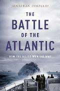 Battle of the Atlantic How the Allies Won the War