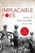 Implacable Foes War In The Pacific 1944 1945