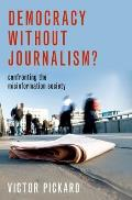 Democracy Without Journalism?: Confronting the Misinformation Society