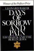 Days Of Sorrow & Pain Leo Baeck & Berlin Jews
