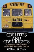 Civilities and Civil Rights: Greensboro, North Carolina, and the Black Struggle for Freedom