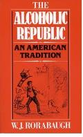 Alcoholic Republic An American Traditi
