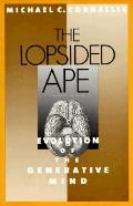 Lopsided Ape The Evolution Of The Gener