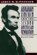 Abraham Lincoln & the Second American Revolution