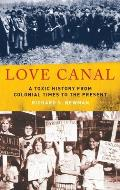 Love Canal A Toxic History from Colonial Times to the Present