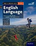 Wjec Eduqas Gcse English Language Student Book 1: Developing the Skills for Component 1 and Component 2