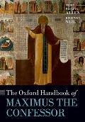 The Oxford Handbook of Maximus the Confessor