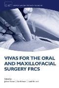 Vivas for the Oral and Maxillofacial Surgery Frcs