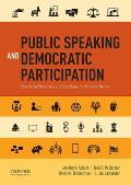 Public Speaking & Democratic Participation Speech Deliberation & Analysis In The Civic Realm