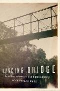Hanging Bridge Racial Violence & Americas Civil Rights Century