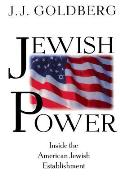 Jewish Power: Inside the American Jewish Establishment