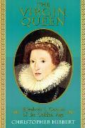 Virgin Queen Elizabeth I Genius of the Golden Age