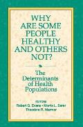 Why Are Some People Healthy and Others Not?