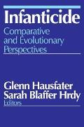 Infanticide: Comparative and Evolutionary Perspectives