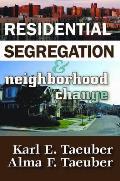 Residential Segregation and Neighborhood Change
