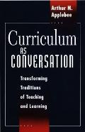 Curriculum as Conversation Transforming Traditions of Teaching & Learning