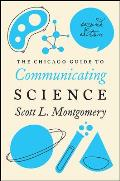 Chicago Guide To Communicating Science Second Edition