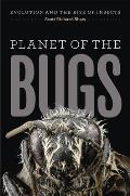 Planet of the Bugs Evolution & the Rise of Insects