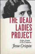 Dead Ladies Project Exiles Expats & Ex Countries