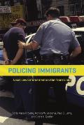 Policing Immigrants Local Law Enforcement On The Front Lines
