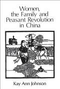 Women the Family & Peasant Revolution in China