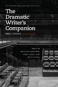 Dramatic Writers Companion Second Edition Tools to Develop Characters Cause Scenes & Build Stories