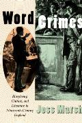 Word Crimes: Blasphemy, Culture, and Literature in Nineteenth-Century England