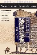 Science in Translation Movements of Knowledge Through Cultures & Time