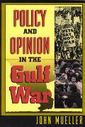 Policy and Opinion in the Gulf War